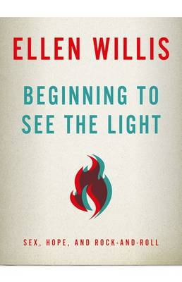 Beginning to See the Light - Ellen Willis