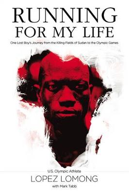 Running for My Life - Lopez Lomong