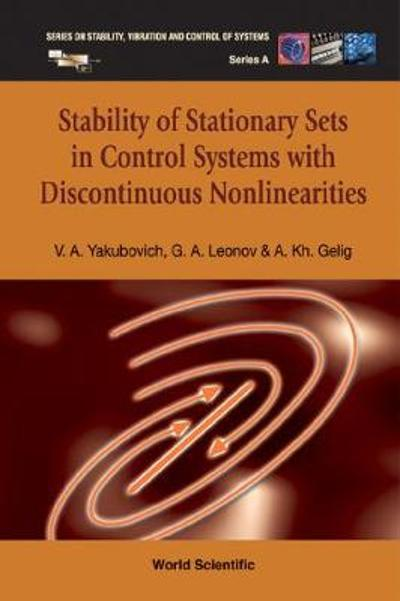 Stability Of Stationary Sets In Control Systems With Discontinuous Nonlinearities - Gennady A Leonov