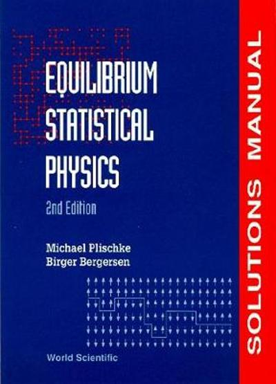 Equilibrium Statistical Physics (2nd Edition) - Solutions Manual - Birger Bergersen