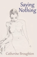 Saying Nothing - Catherine Broughton