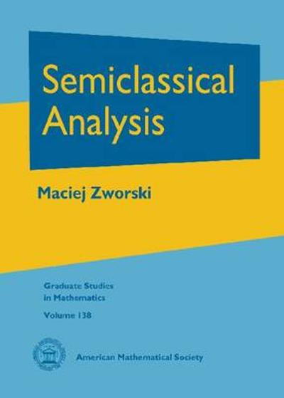 Semiclassical Analysis - Maciej Zworski