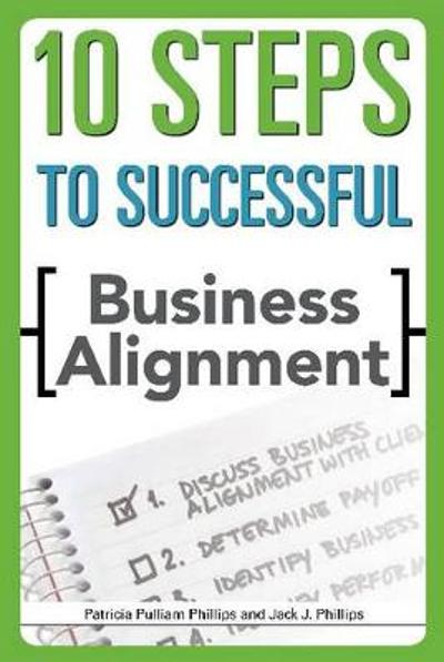 10 Steps to Successful Business Alignment - Patricia Pulliam Phillips