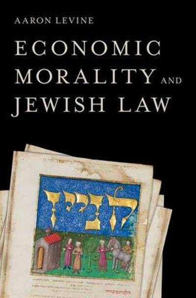 Economic Morality and Jewish Law - Aaron Levine