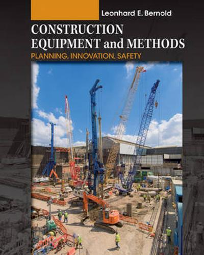 Construction Equipment and Methods - Leonhard E. Bernold