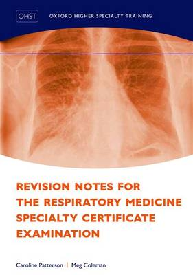 Revision Notes for the Respiratory Medicine Specialty Certificate Examination - Caroline Patterson