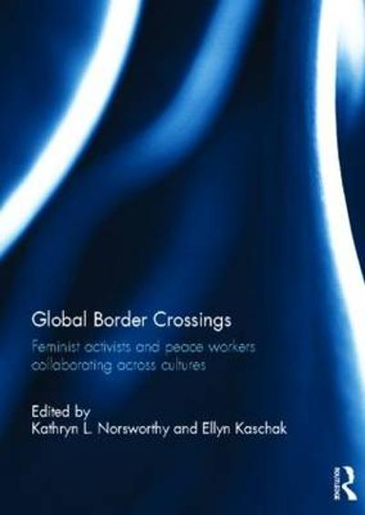 Global Border Crossings - Kathryn L. Norsworthy