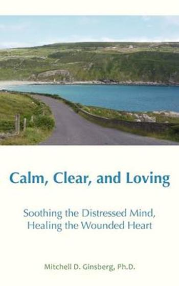 Calm, Clear and Loving -        Mitchell D Ginsberg