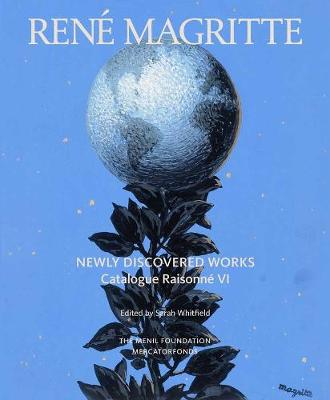 Rene Magritte: Newly Discovered Works - Sarah Whitfield