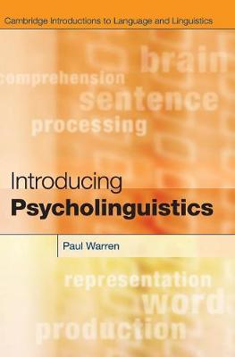 Introducing Psycholinguistics - Paul Warren