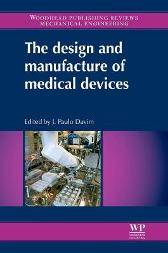 The Design and Manufacture of Medical Devices - J Paulo Davim