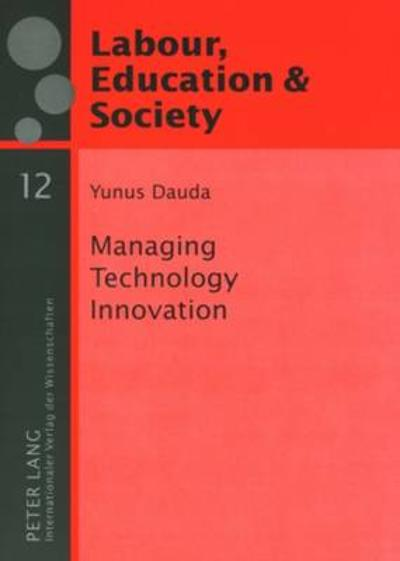Managing Technology Innovation - Yunus Dauda