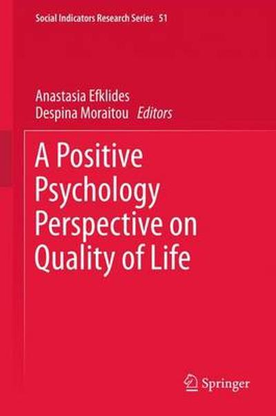 A Positive Psychology Perspective on Quality of Life - Anastasia Efklides