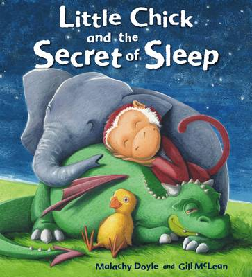 Little Chick and the Secret of Sleep - Malachy Doyle