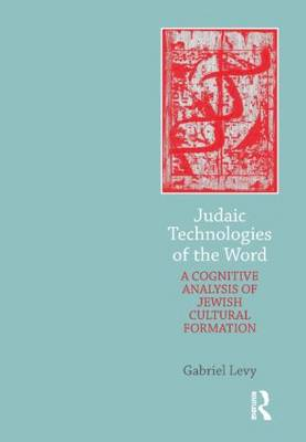 Judaic Technologies of the Word - Levy, Gabriel