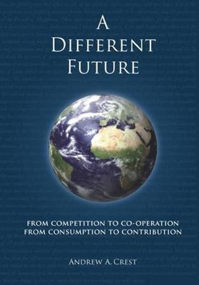 A Different Future - Andrew A. Crest
