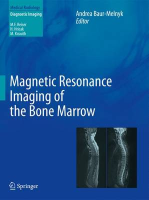 Magnetic Resonance Imaging of the Bone Marrow - Andrea Baur-Melnyk