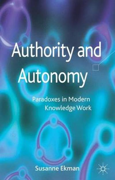 Authority and Autonomy - Susanne Ekman
