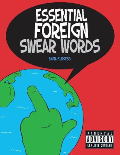 Essential Foreign Swear Words - Emma Burgess