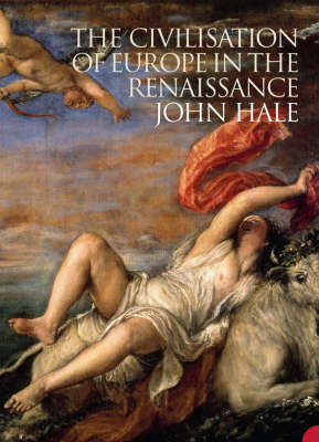 The Civilisation of Europe in the Renaissance - John Hale