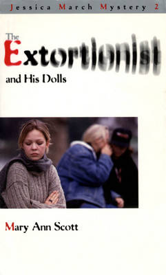 The Extortionist and his Dolls - Mary Ann Scott