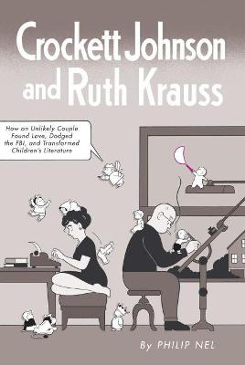 Crockett Johnson and Ruth Krauss - Philip Nel