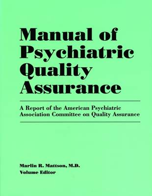 Manual of Psychiatric Quality Assurance - Marlin R. Mattson