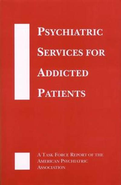 Psychiatric Services for Addicted Patients - American Psychiatric Association
