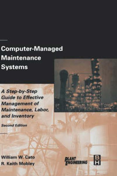 Computer-Managed Maintenance Systems - William W. Cato