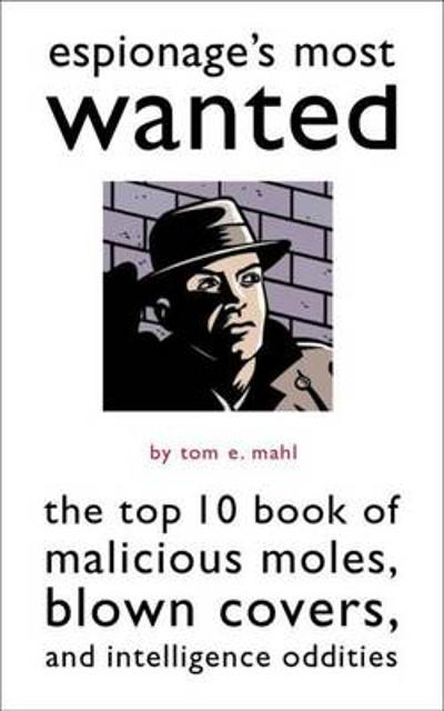 Espionage'S Most Wanted (TM) - Tom E. Mahl