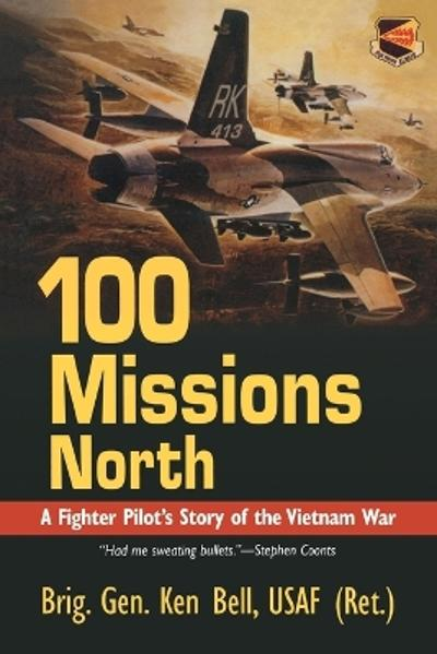 100 Missions North - Ken Bell