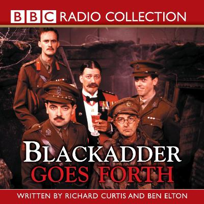 Blackadder Goes Forth: Complete Series - Ben Elton