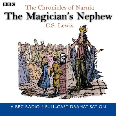 The Chronicles Of Narnia: The Magician's Nephew - C. S. Lewis