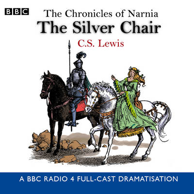 The Chronicles Of Narnia: The Silver Chair - C. S. Lewis