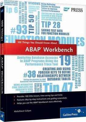 100 Things You Should Know About the ABAP Workbench - Abdulbasit Gulsen