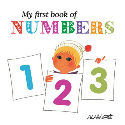 My First Book of Numbers - Gree, Alain