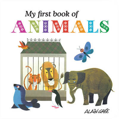 My First Book of Animals - Gree, Alain