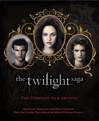 The Twilight Saga: The Complete Film Archive - Robert Abele