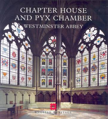The Chapter House and Pyx Chamber, Westminster Abbey - Warwick Rodwell