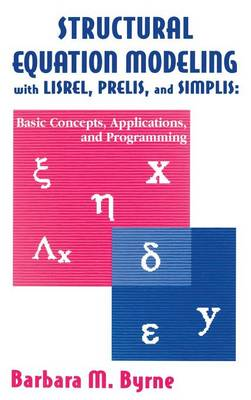 Structural Equation Modeling with LISREL, PRELIS, and SIMPLIS - Barbara M. Byrne