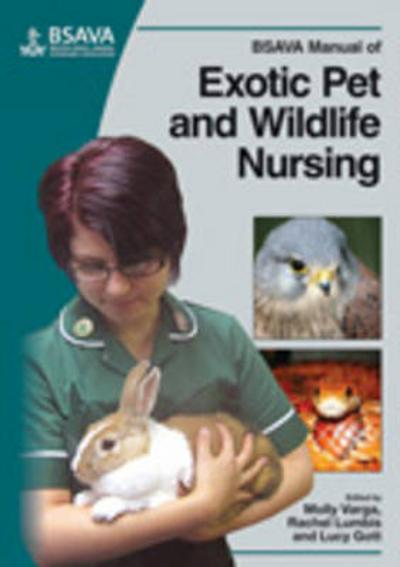 BSAVA Manual of Exotic Pet and Wildlife Nursing - Molly Varga
