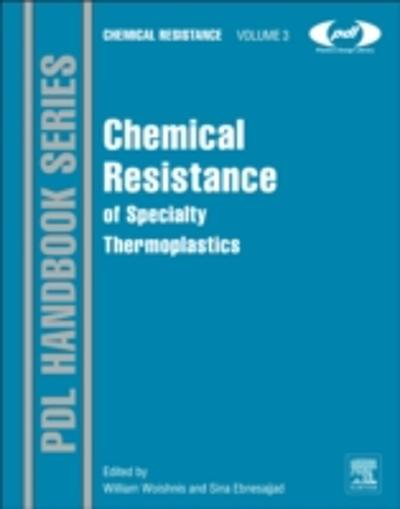 Chemical Resistance of Specialty Thermoplastics - William Woishnis