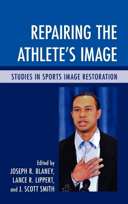 Repairing the Athlete's Image - Joseph R. Blaney