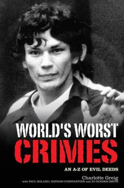 World's Worst Crimes - Charlotte Greig