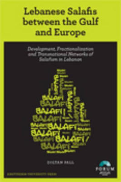 Lebanese Salafis between the Gulf and Europe - Zoltan Pall