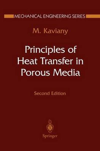 Principles of Heat Transfer in Porous Media - Massoud Kaviany