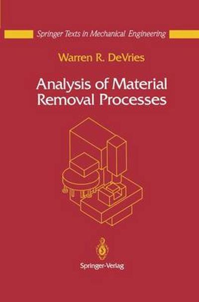 Analysis of Material Removal Processes - Warren R. DeVries
