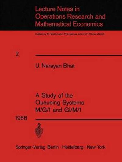 A Study of the Queueing Systems M/G/1 and GI/M/1 - U. Narayan Bhat
