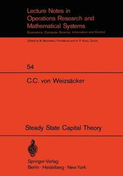 Steady State Capital Theory - C. C. V. Weizsacker