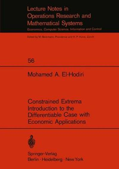 Constrained Extrema Introduction to the Differentiable Case with Economic Applications - M.A. El-Hodiri